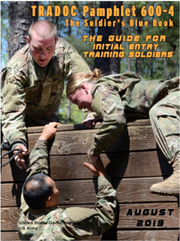 TRADOC Pamphlet TP 600-4 The Soldier's Blue Book: The Guide for Initial Entry Soldiers August 2019