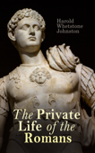 Download and Read Online The Private Life of the Romans