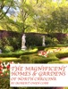 The Magnificent Homes & Gardens Of North Carolina