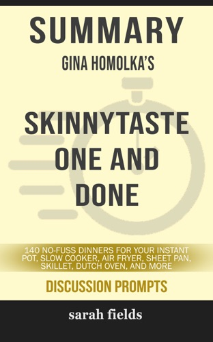 Sarah Fields - Summary: Gina Homolka's Skinnytaste One and Done