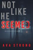 Not Like He Seemed (An Ilse Beck FBI Suspense Thriller—Book 2) Book Cover