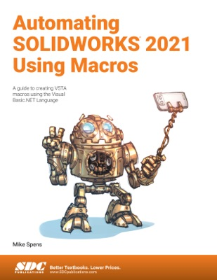 Automating SOLIDWORKS 2021 Using Macros