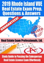 2019 Rhode Island VUE Real Estate Exam Prep Questions, Answers & Explanations: Study Guide to Passing the Salesperson Real Estate License Exam Effortlessly