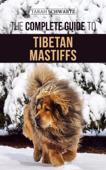 The Complete Guide to the Tibetan Mastiff Book Cover