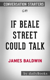 If Beale Street Could Talk by by James Baldwin: Conversation Starters PDF Download