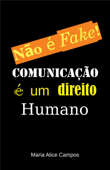 Não é Fake!: Comunicação é um direito humano Book Cover