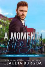 A Moment Like You