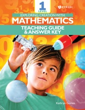 Exploring Creation With Mathematics - Level 1: Teacher's Guide And Answer Key