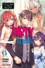 The Dirty Way To Destroy The Goddess's Heroes, Vol. 6 (light Novel)
