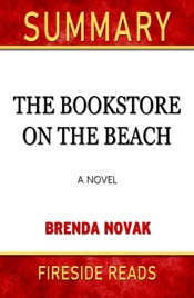 Download and Read Online The Bookstore on the Beach: A Novel by Brenda Novak: Summary by Fireside Reads