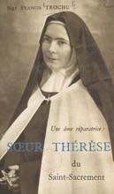 Une âme Réparatrice : Sœur Thérèse Du Saint-Sacrement