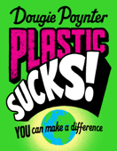 Plastic Sucks! You Can Make A Difference