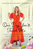 One Day You'll Thank Me Book Cover