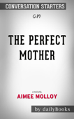 The Perfect Mother: A Novel by Aimee Molloy: Conversation Starters