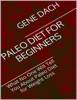Paleo Diet For Beginners: What No One Will Tell You About Paleo Diet For Weight Loss