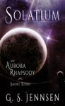 Solatium: An Aurora Rhapsody Short Story