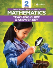 Exploring Creation With Mathematics - Level 2: Teacher's Guide And Answer Key