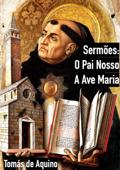 Sermões: O Pai Nosso e a Ave Maria Book Cover