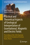Practical And Theoretical Aspects Of Geological Interpretation Of Gravitational Magnetic And Electric Fields
