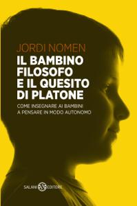 Il bambino filosofo e il quesito di Platone Libro Cover