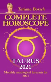Download and Read Online Complete Horoscope TAURUS 2021