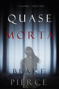 Quase Morta (A Au Pair — Livro Três) Book Cover