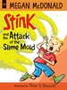 Stink And The Attack Of The Slime Mold (Book #10)