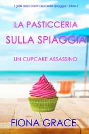 Download La pasticceria sulla spiaggia: Un cupcake assassino (I gialli della pasticceria sulla spiaggia – Libro 1)