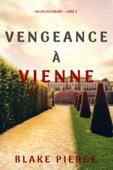Vengeance à Vienne (Un an en Europe – Livre 3)