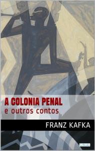 COLÔNIA  PENAL e outros contos - Kafka Book Cover