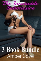 Download and Read Online The Insatiable Submissive 3 Book Bundle