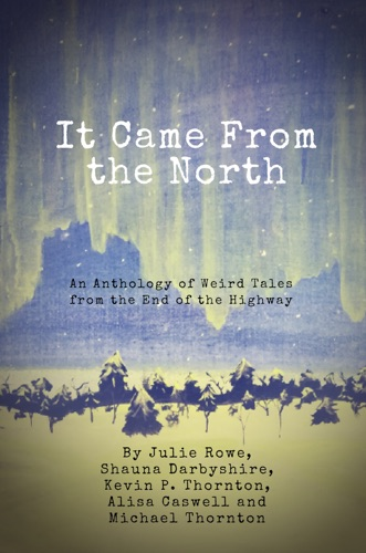 Julie Rowe - It Came from the North