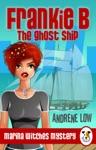 Frankie B - The Ghost Ship