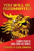 You Will Be Assimilated: China's Plan to Sino-form the World