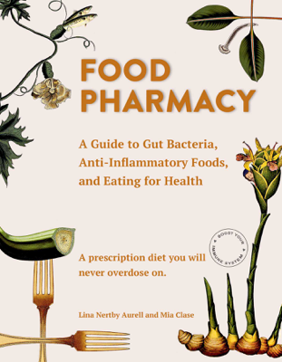 Lina Aurell & Mia Clase - Food Pharmacy book