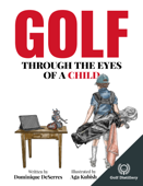 Golf Through the Eyes of a Child