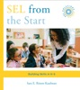 SEL From The Start: Building Skills In K-5 (Social And Emotional Learning Solutions)