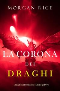 La corona dei draghi (L'era degli stregoni—Libro quinto) Book Cover