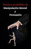 Tecnicas prohibidas de manipulacion mental y persuasion Book Cover