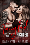 Tangled with the Fighter