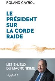 Le Pr Sident Sur La Corde Raide