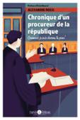 Chronique d'un procureur de la République