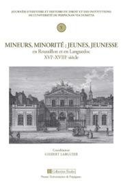 Mineurs Minorit Jeunes Jeunesse En Roussillon Et En Languedoc Xvie Xviiie Si Cle