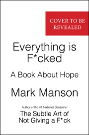 Everything Is F*cked PDF Download