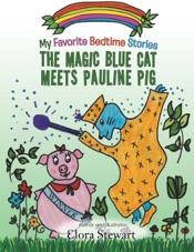 Download The Magic Blue Cat Meets Pauline Pig