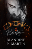 Wild Crows - Tome 2 : Révélation