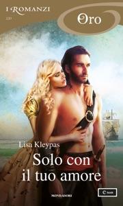 Solo con il tuo amore (I Romanzi Oro) Book Cover
