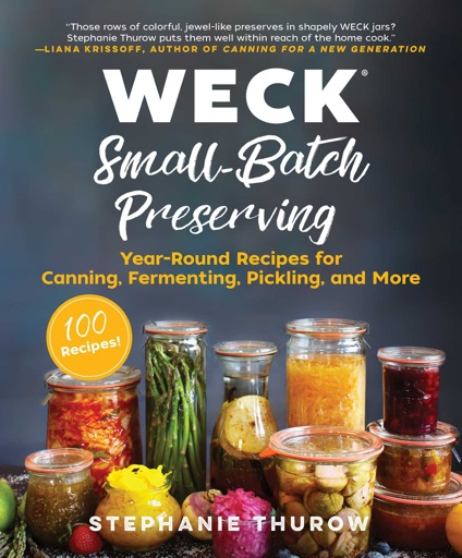 WECK Small-Batch Preserving - Stephanie Thurow & Weck