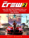 The Crew 2 Game PS4 Xbox One Demolition Derby Cars Gameplay Cities Airplanes Achievements Guide Unofficial