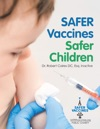 Safer Vaccines Safer Children